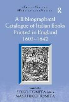 A Bibliographical Catalogue of Italian Books Printed in England 1603-1642 - cover