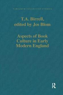 Aspects of Book Culture in Early Modern England - T.A. Birrell,edited by Jos Blom - cover