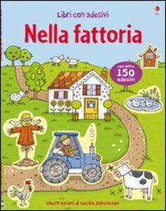 Foto Cover di Nella fattoria. Con adesivi, Libro di Cecilia Johansson, edito da Usborne Publishing