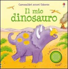 Il mio dinosauro. Ediz. illustrata.pdf