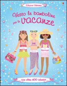 Vesto le bamboline per le vacanze. Con adesivi - Lucy Bowman,Vici Leyhane - copertina