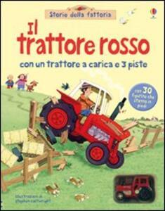 Il trattore rosso. Con gadget - Jenny Tyler,Stephen Cartwright - copertina