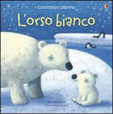 Camfeed.it L' orso bianco. Ediz. illustrata Image