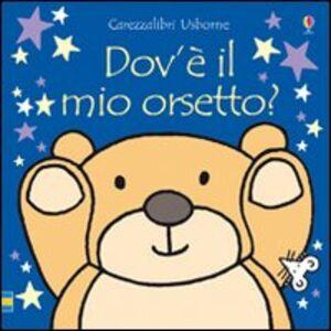 Foto Cover di Dov'è il mio orsetto?, Libro di Fiona Watt, edito da Usborne Publishing