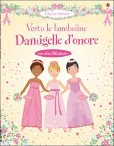 Libro Damigelle d'onore. Vesto le bamboline Lucy Bowman