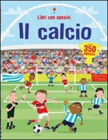 Criticalwinenotav.it Il calcio. Ediz. illustrata Image