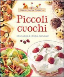 Ipabsantonioabatetrino.it Piccoli cuochi. Ediz. illustrata Image