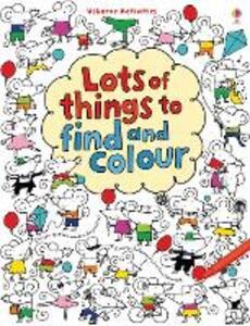 Lots of things to find and colour. Ediz. illustrata - Fiona Watt - copertina