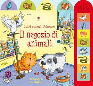 Libro Il negozio di animali Jessica Greenwell , Lee Wildish