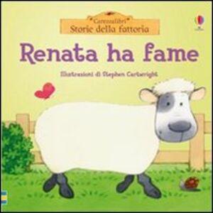 Foto Cover di Renata ha fame, Libro di Fiona Watt,Stephen Cartwright, edito da Usborne Publishing