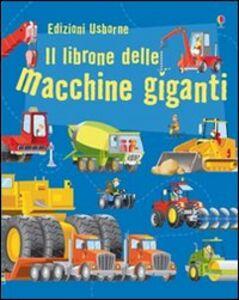 Libro Il librone delle macchine giganti Minna Lacey , Gabriele Antonini 0