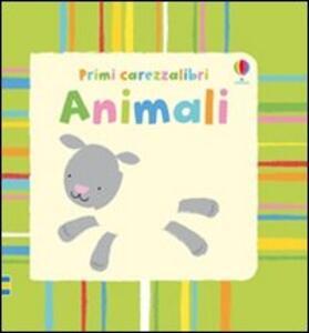 Animali - Fiona Watt,Stella Baggott - copertina