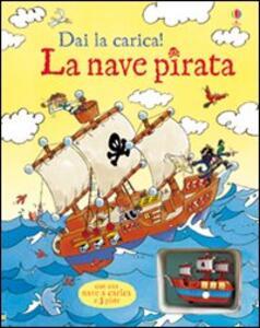 La nave pirata - Louie Stowell,Christyan Fox - copertina