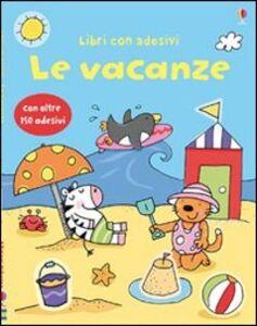 Foto Cover di Le vacanze. Con adesivi, Libro di Jessica Greenwell,Stacey Lamb, edito da Usborne Publishing