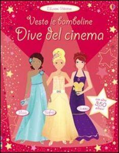Libro Dive del cinema. Vesto le bamboline Fiona Watt , Stella Baggott