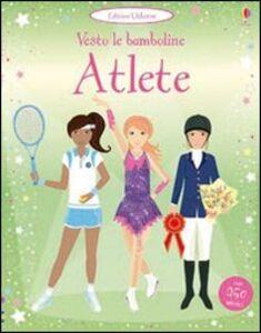 Foto Cover di Atlete. Vesto le bamboline, Libro di Fiona Watt,Stella Baggott, edito da Usborne Publishing