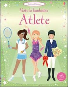 Libro Atlete. Vesto le bamboline Fiona Watt , Stella Baggott