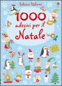 1000 adesivi per il Natale - Fiona Watt,Stella Baggott - copertina