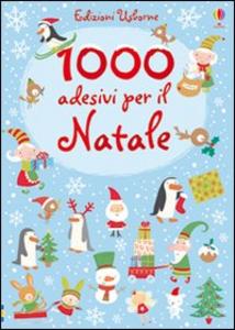 Libro 1000 adesivi per il Natale Fiona Watt , Stella Baggott