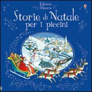 Storie di Natale per i piccini - Russell Punter,Philip Webb - copertina