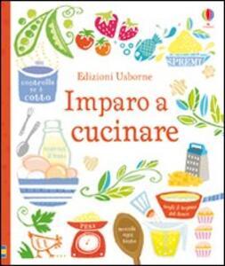Imparo a cucinare. Ediz. illustrata - Abigail Wheatley,Nancy Leschnikoff - copertina
