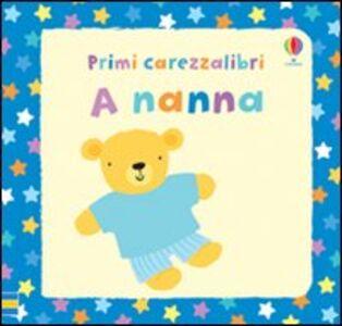 Foto Cover di A nanna, Libro di Fiona Watt,Stella Baggott, edito da Usborne Publishing