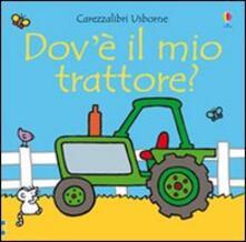 Dovè il mio trattore? Ediz. illustrata.pdf