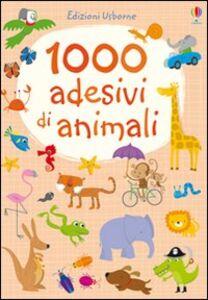 Foto Cover di 1000 adesivi di animali, Libro di Fiona Watt,Stella Baggott, edito da Usborne Publishing 0
