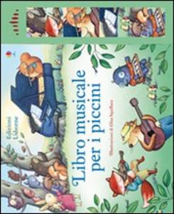 Libro Libro musicale per i piccini Fiona Watt , Elisa Squillace 0