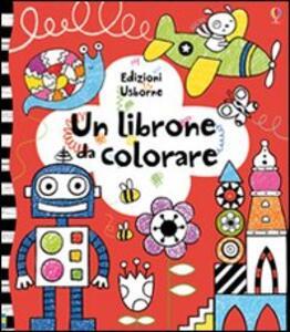Un librone da colorare - Anna Milbourne - copertina