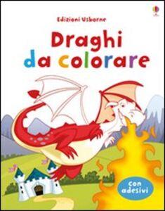 Foto Cover di Draghi da colorare. Con adesivi, Libro di Jessica Greenwell,Andy Elkerton, edito da Usborne Publishing