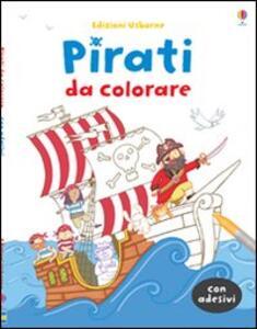 Pirati da colorare. Con adesivi. Ediz. illustrata - Sam Taplin,Richard Watson - copertina