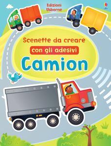 Camion. Scenette da creare con gli adesivi. Ediz. illustrata