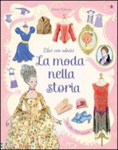 La moda nella storia. Con adesivi - Ruth Brocklehurst,Cristophe Lardot - copertina