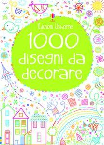 Libro 1000 disegni da decorare Kirsteen Robson , Philip Clarke