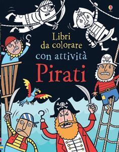 Pirati. Ediz. illustrata - Kirsteen Robson,Candice Whatmore - copertina