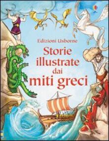 Milanospringparade.it Storie illustrate dai miti greci. Ediz. illustrata Image