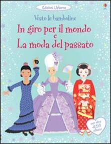 Milanospringparade.it In giro per il mondo. La moda del passato. Vesto le bamboline. Con adesivi. Ediz. illustrata Image