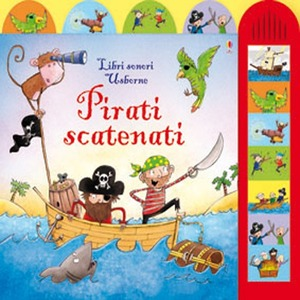 Pirati scatenati. Ediz. illustrata
