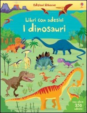 I dinosauri. Con adesivi