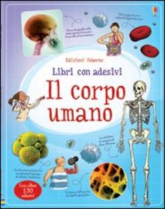 Libro Il corpo umano Alex Frith , Ian McNee , Adam Larkum