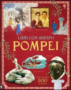 Libro Pompei. Con adesivi Struan Reid , Aleks Sennwald , Ian McNee