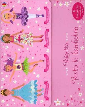 Amichette-Ballerine-Fatine-Principesse. Vesto le bamboline. Con adesivi. Ediz. illustrata