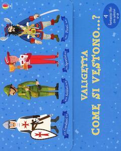 Come si vestono...? I cavalieri-I pirati-I soldati-Gli sportivi. Con adesivi