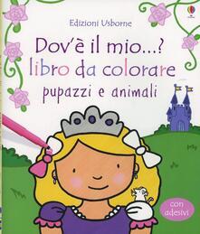 Pupazzi e animali. Dovè il mio...? Con adesivi.pdf