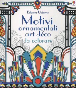 Libro Motivi ornamentali. Art déco da colorare Emily Bone , Mary Kilvert
