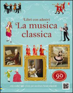 Libro La musica classica. Libri con adesivi per informare Anthony Marks , Galia Bernstein 0