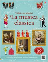 La musica classica. Libri con adesivi per informare