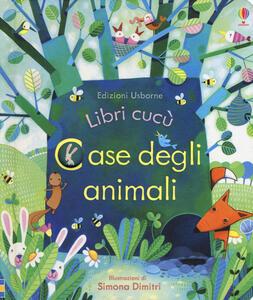 Case degli animali. Libri cucù. Ediz. illustrata