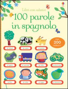 100 parole in spagnolo. Libri con adesivi - Mairi Mackinnon,Francesca Di Chiara - copertina